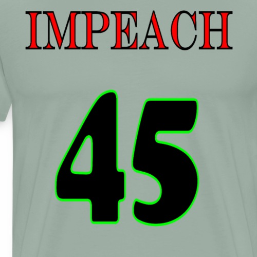 Impeach 45 Anti Trump T-Shirt - Men's Premium T-Shirt