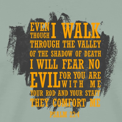 Even I walk through the valley(Psalm23:4) - Men's Premium T-Shirt