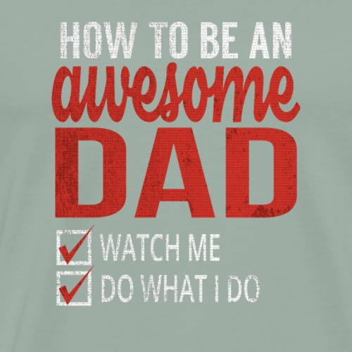Fathers Day ,gift for dad birthday - Men's Premium T-Shirt