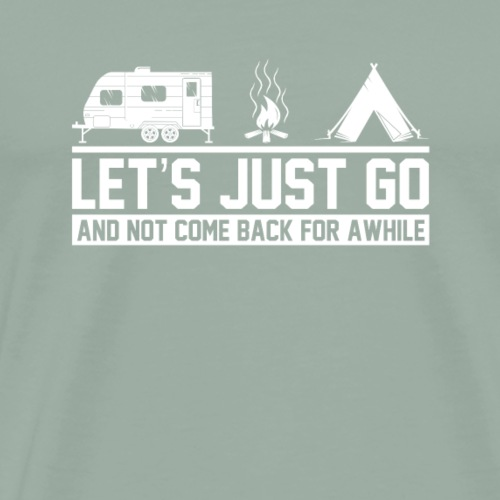 Let's Just Go Camping T-Shirt - Men's Premium T-Shirt