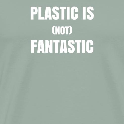 Plastic is not fantastic, waste - gift - Men's Premium T-Shirt