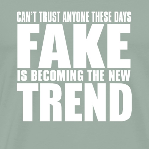 Fake is the new trend - Men's Premium T-Shirt