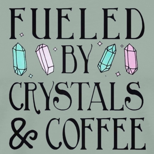 Crystals and Coffee - Men's Premium T-Shirt