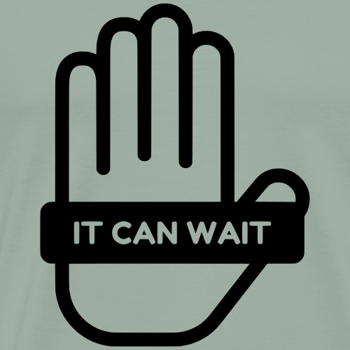 IT CAN WAIT - Men's Premium T-Shirt