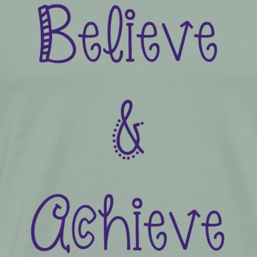 Believe&Achieve - Men's Premium T-Shirt