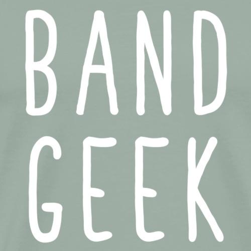 Band Geek - Men's Premium T-Shirt