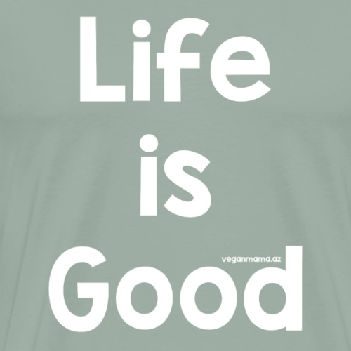 Good Life ~ White Lettering - Men's Premium T-Shirt