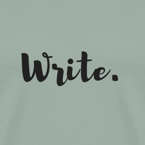 Write - Men's Premium T-Shirt