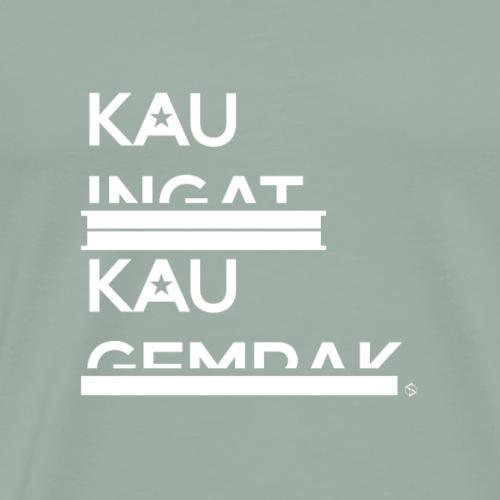 Kau Ingat Kau Gempak [V1] - Men's Premium T-Shirt