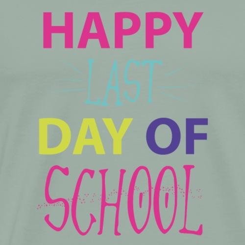 happy laft day of school - Men's Premium T-Shirt