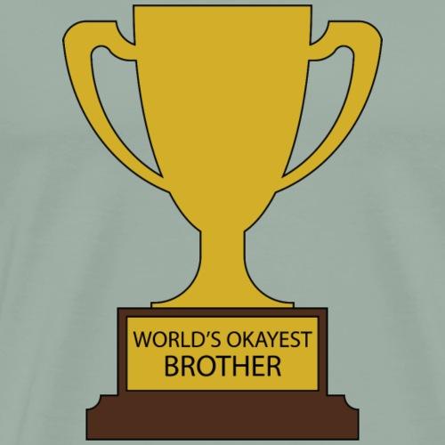 World's Okayest Brother Trophy - Men's Premium T-Shirt