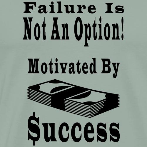 Motivated By Success - Men's Premium T-Shirt
