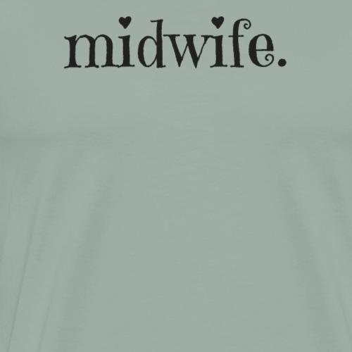 midwife. - Men's Premium T-Shirt