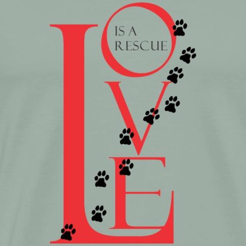 LOVE IS A RESCUE Apparel - Men's Premium T-Shirt