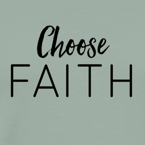 Choose Faith Black - Men's Premium T-Shirt