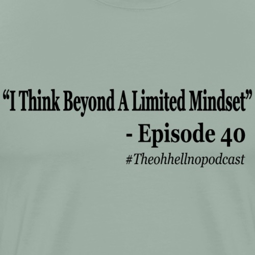 Think Beyond A Limited Mindset Merch - Men's Premium T-Shirt