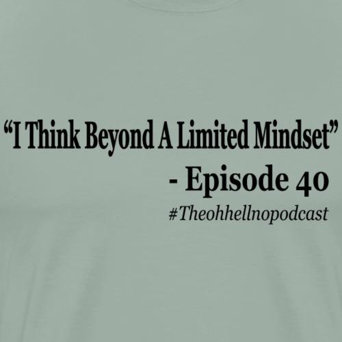 Think Beyond A Limited Mindset Merch - Men's Premium T-Shirt