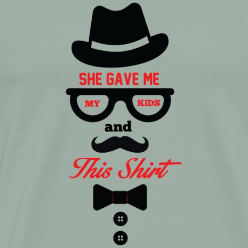 She Gave Me My Kids - Men's Premium T-Shirt
