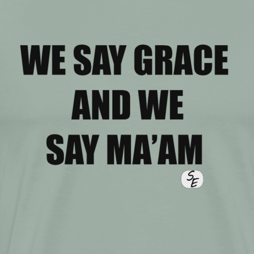 We say grace - Men's Premium T-Shirt