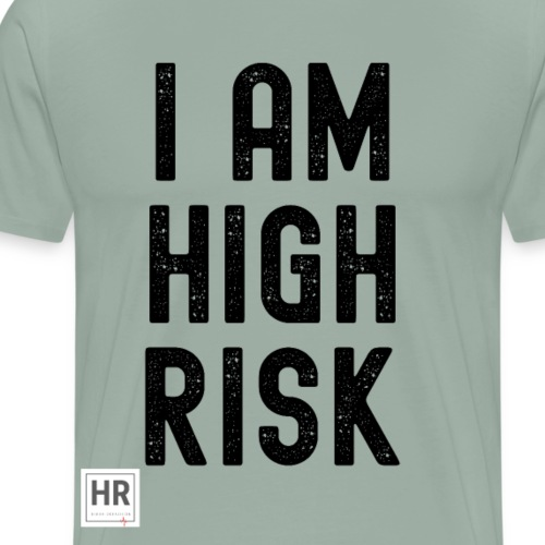 I AM HIGH RISK - Men's Premium T-Shirt