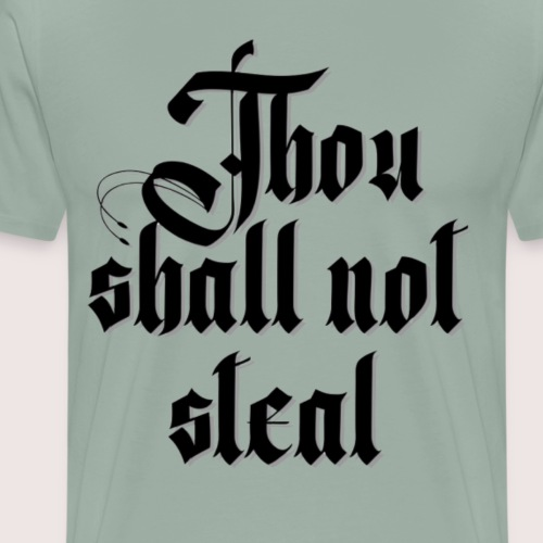 Thou shall not steal - Men's Premium T-Shirt