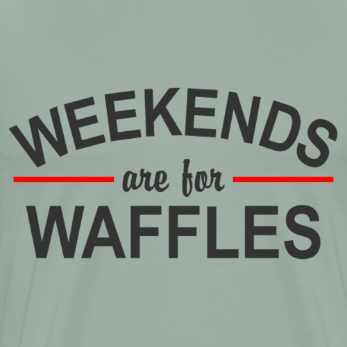 Weekends are for Waffles - Men's Premium T-Shirt