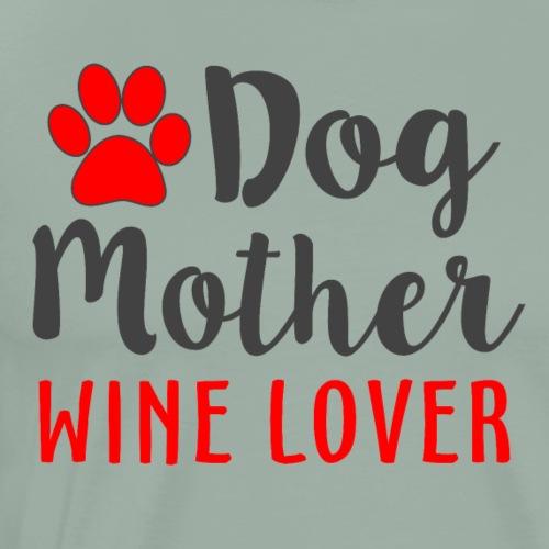 Dog Mother Wine Lover - Men's Premium T-Shirt