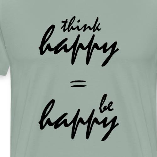 think happy be happy - Men's Premium T-Shirt