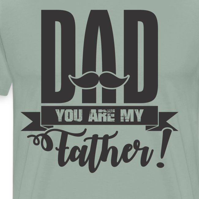 Dad You Are My Father, Happy Father's Day 2019