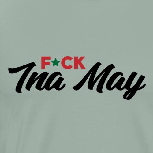 F*ck Ina May - Men's Premium T-Shirt