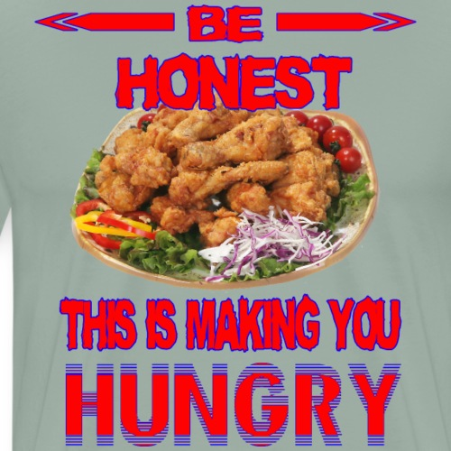 Be Honest, This is Making You Hungry - Funny Shirt - Men's Premium T-Shirt