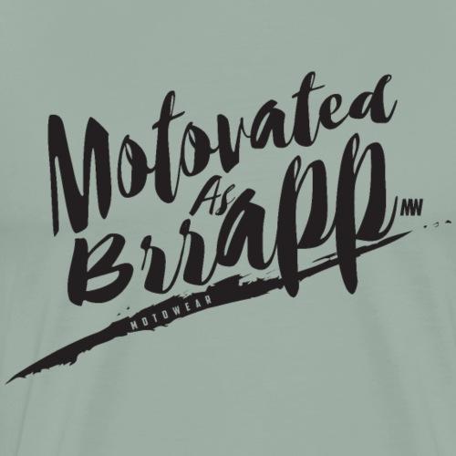 Motovated as Brrapp /Black - Men's Premium T-Shirt