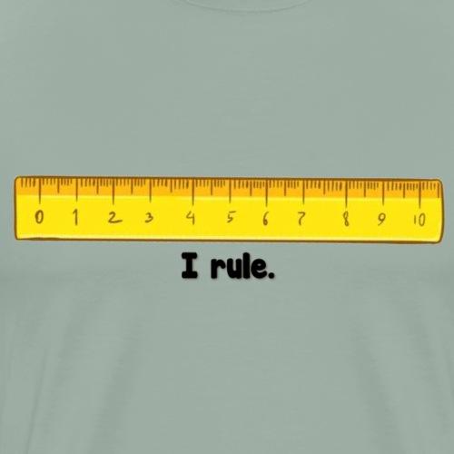 I rule - Men's Premium T-Shirt