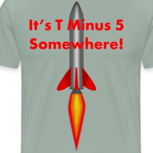 t minus 5 - Men's Premium T-Shirt