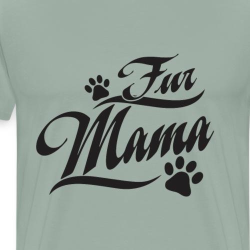Dog Mom, Fur Mama, Dog Cat Lover Mom, Mother's Day - Men's Premium T-Shirt