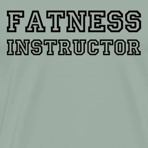 Fatness Instructor - Men's Premium T-Shirt