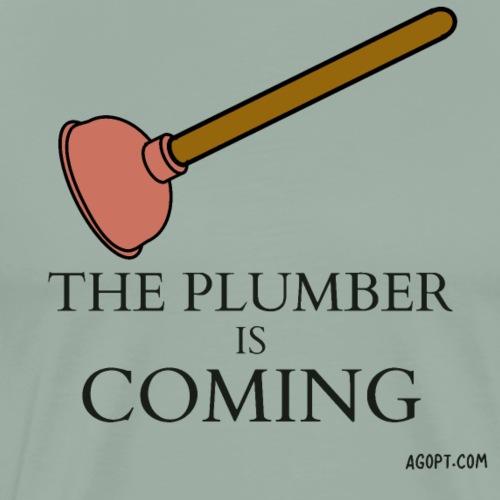 The Plumber Is Coming - Men's Premium T-Shirt