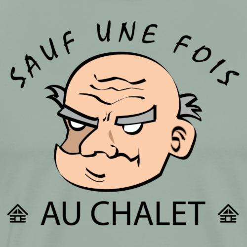 Sauf une fois au chalet (Design # 2) - T-shirt premium pour hommes
