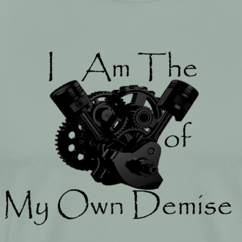 Engine of My Own Demise - Men's Premium T-Shirt