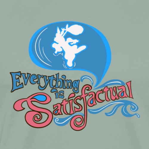 Everything is Satisfactual - Men's Premium T-Shirt