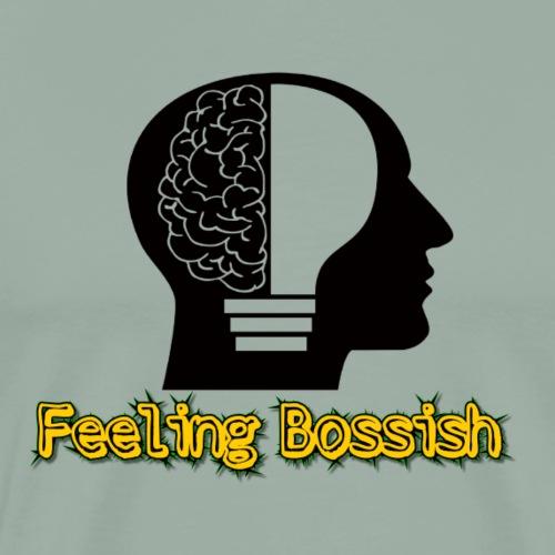 Feeling Bossish - Men's Premium T-Shirt