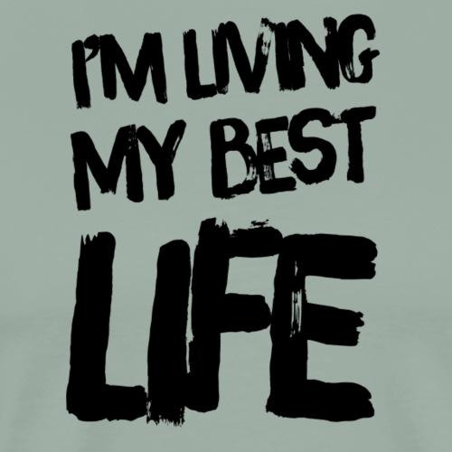 I'm living my best life