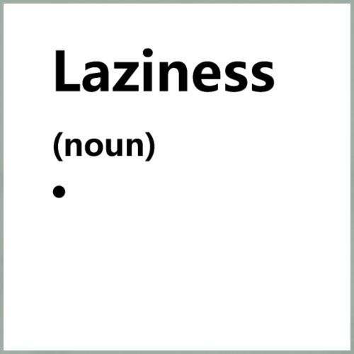 laziness - Men's Premium T-Shirt