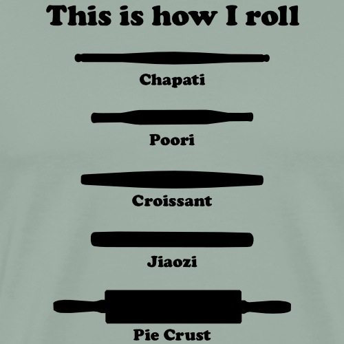 This is how I roll ing pins - Men's Premium T-Shirt