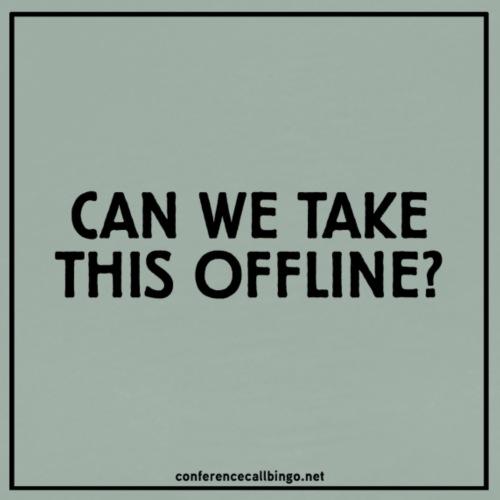 Conference Call Bingo: Take Offline - Men's Premium T-Shirt