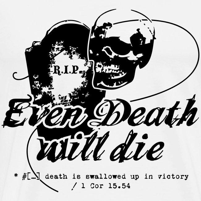 Even Death Will Die