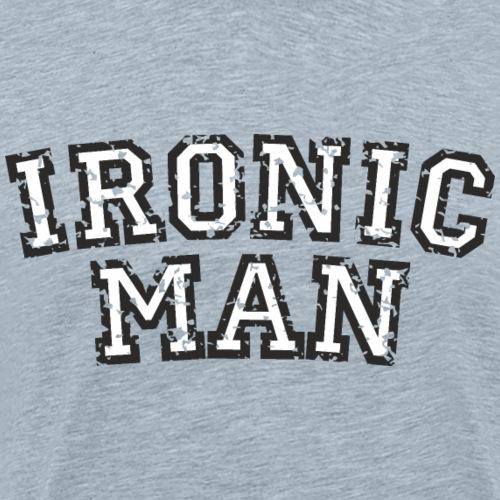 IRONIC MAN (Distressed Black&White) - Men's Premium T-Shirt