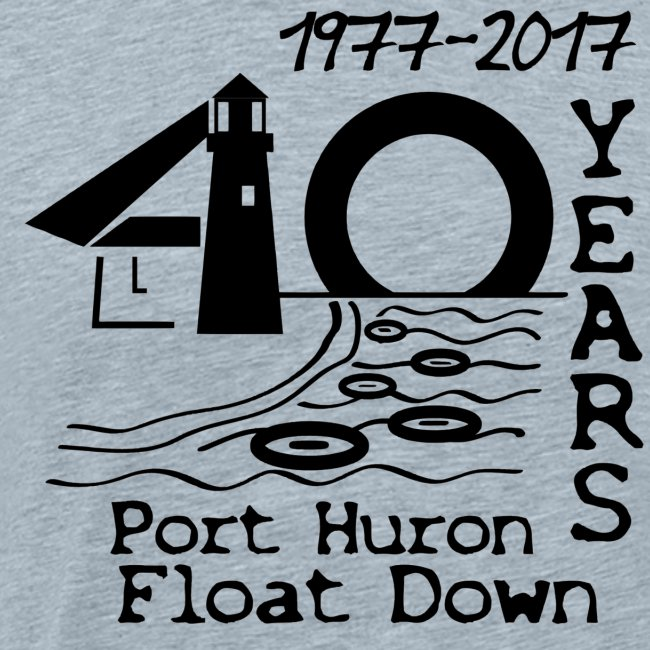 Port Huron Float Down 2017 - 40th Anniversary Shir