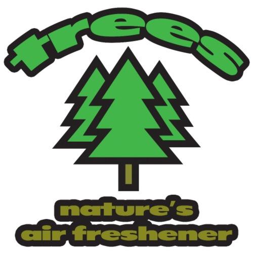 Trees: Nature's Air Freshener - Men's Premium T-Shirt