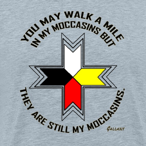 Still My Mocassins - Men's Premium T-Shirt